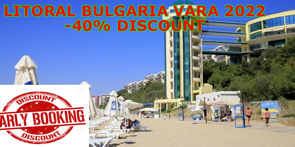 Oferte early booking Bulgaria vara 2022 - litoral bulgaresc - reducere pana la 30% - rezervari online - tarife - hoteluri