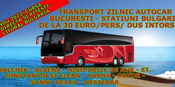 Transport zilnic autocar litoral Bulgaria vara 2022 bilete autocar de la 30 euro dus intors